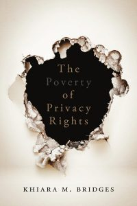 Book Review: Poverty, Privacy, and Motherhood in The Poverty of Privacy Rights by Khiara M. Bridges