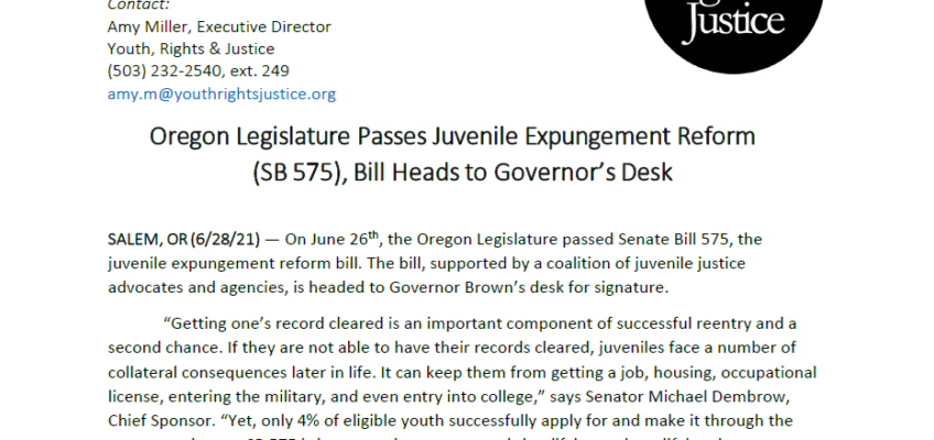 Press Release: Oregon Legislature Passes Juvenile Expungement Reform  (SB 575), Bill Heads to Governor's Desk