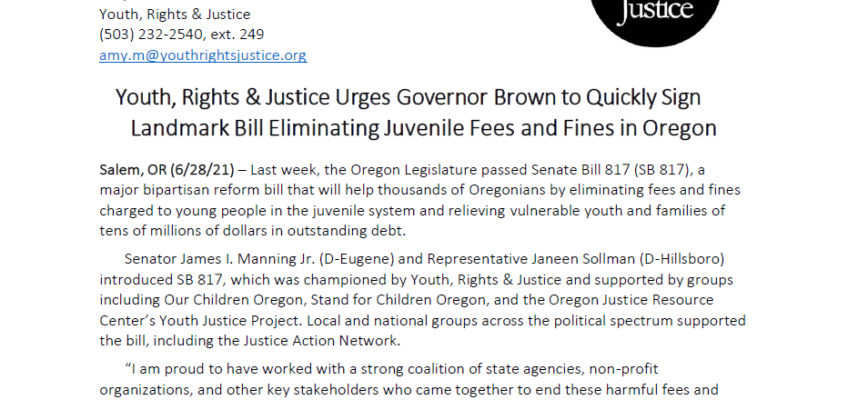 Press Release: Youth, Rights & Justice Urges Governor Brown to Quickly Sign Landmark Bill Eliminating Juvenile Fees and Fines in Oregon