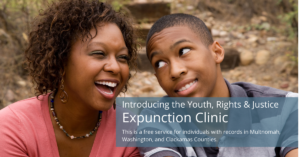 Introducing the Youth, Rights & Justice Expunction Clinic